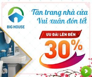 Tân trang nhà cửa Vui xuân đón Tết – Big House GIẢM GIÁ tới 30%