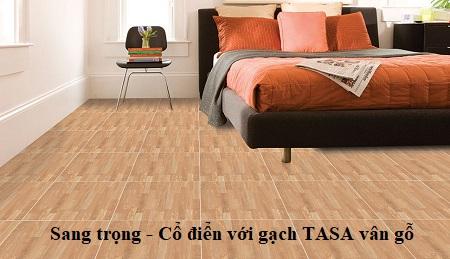"""4 mẫu gạch TASA vân gỗ """"VỪA RẺ – VỪA ĐẸP"""" và nguyên tắc chọn gạch cần ghi nhớ"""