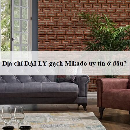 Đại lý gạch Mikado