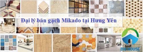 Địa chỉ mua gạch Mikado Hưng Yên do BigHouse cung cấp