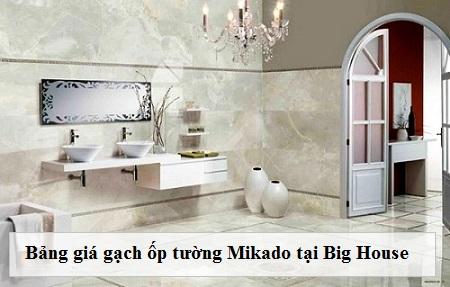 Bảng giá gạch ốp tường Mikado tại showroom Big House