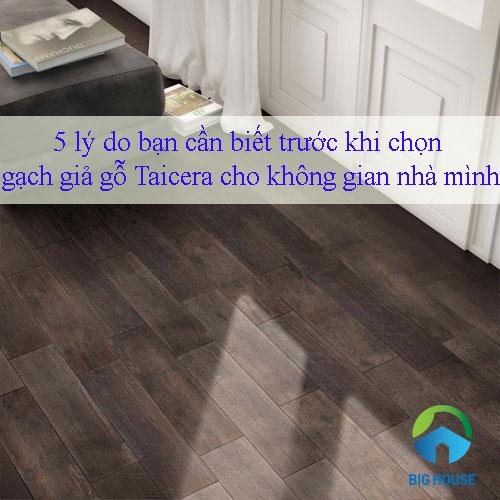 5 lý do bạn cần biết trước khi chọn gạch giả gỗ Taicera cho công trình