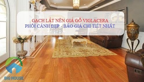 Gạch lát nền giả gỗ viglacera – Chiêm ngưỡng phối cảnh và báo giá chi tiết