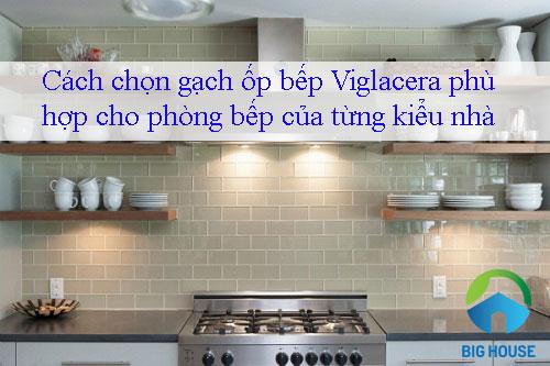 Cách chọn gạch ốp bếp Viglacera phù hợp cho phòng bếp của từng kiểu nhà